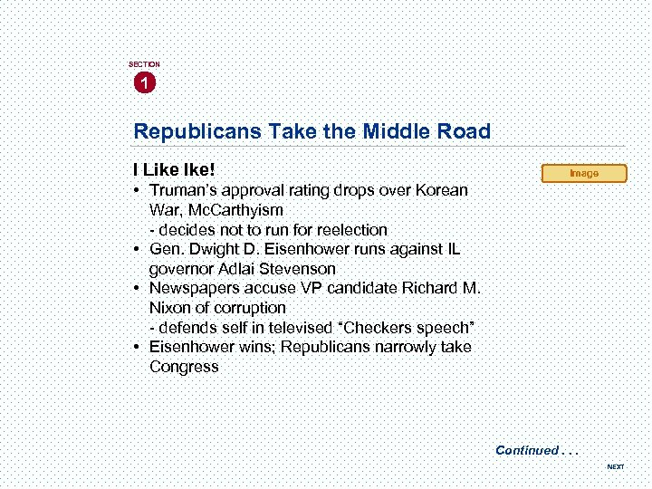 SECTION 1 Republicans Take the Middle Road I Like Ike! Image • Truman's approval