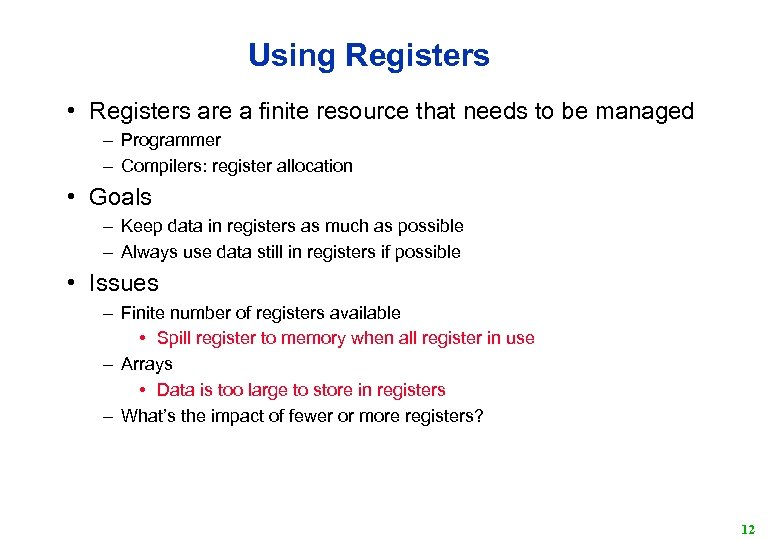 Using Registers • Registers are a finite resource that needs to be managed –
