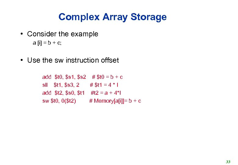 Complex Array Storage • Consider the example a [i] = b + c; •