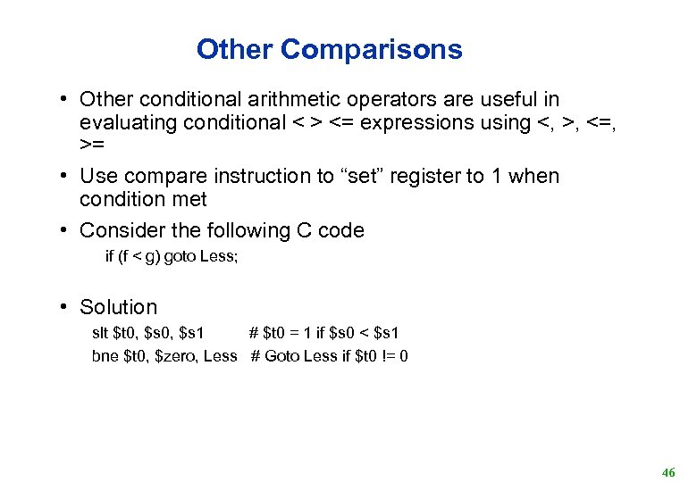 Other Comparisons • Other conditional arithmetic operators are useful in evaluating conditional < >