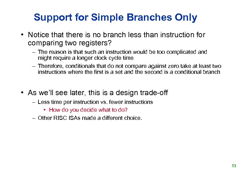 Support for Simple Branches Only • Notice that there is no branch less than