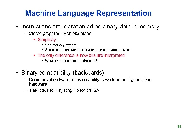 Machine Language Representation • Instructions are represented as binary data in memory – Stored