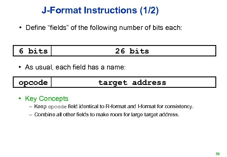 """J-Format Instructions (1/2) • Define """"fields"""" of the following number of bits each: 6"""