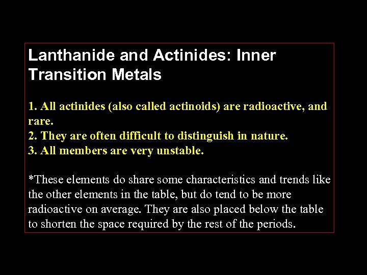 Lanthanide and Actinides: Inner Transition Metals 1. All actinides (also called actinoids) are radioactive,