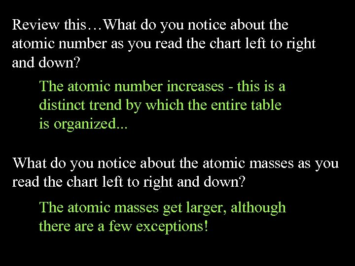 Review this…What do you notice about the atomic number as you read the chart