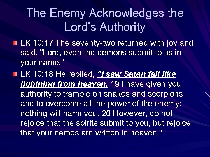 The Enemy Acknowledges the Lord's Authority LK 10: 17 The seventy-two returned with joy