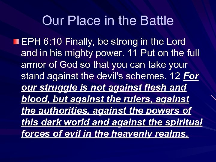 Our Place in the Battle EPH 6: 10 Finally, be strong in the Lord