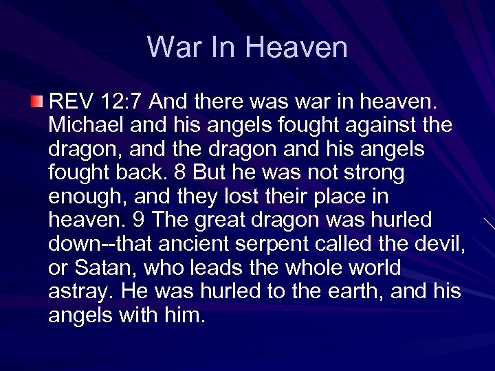 War In Heaven REV 12: 7 And there was war in heaven. Michael and