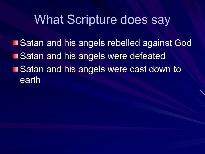 What Scripture does say Satan and his angels rebelled against God Satan and his