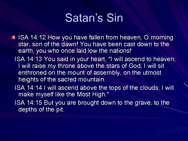 Satan's Sin ISA 14: 12 How you have fallen from heaven, O morning star,