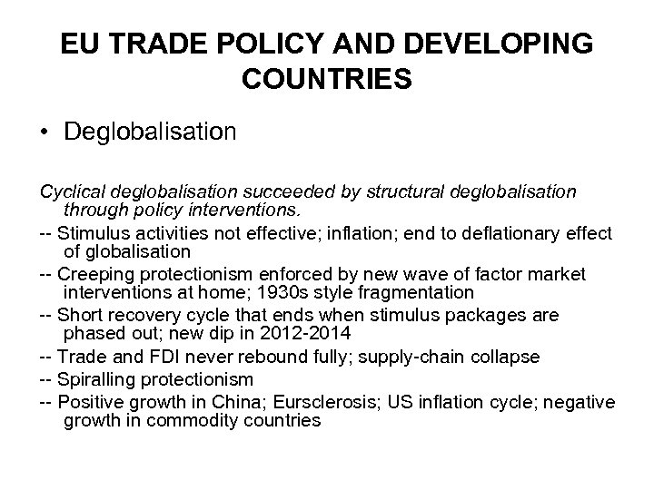 EU TRADE POLICY AND DEVELOPING COUNTRIES • Deglobalisation Cyclical deglobalisation succeeded by structural deglobalisation