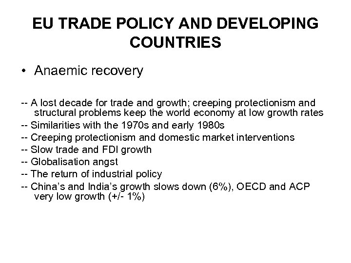 EU TRADE POLICY AND DEVELOPING COUNTRIES • Anaemic recovery -- A lost decade for