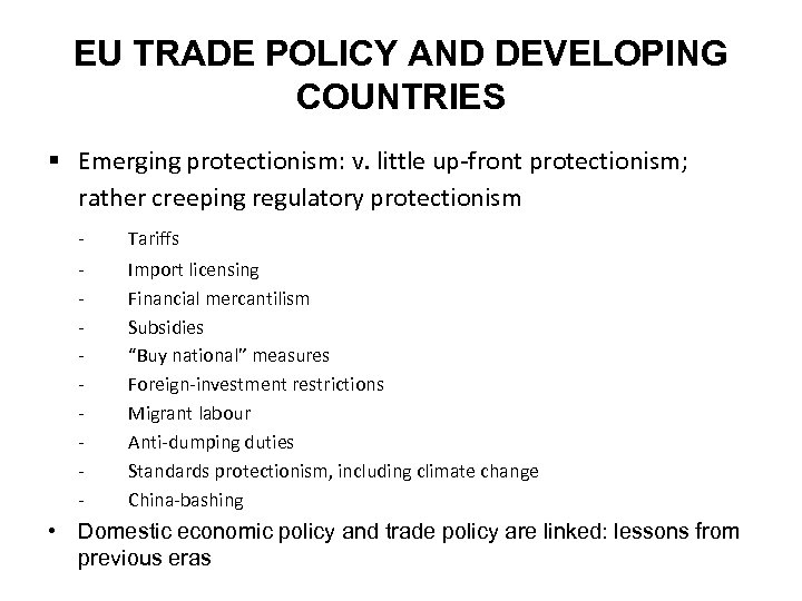 EU TRADE POLICY AND DEVELOPING COUNTRIES § Emerging protectionism: v. little up-front protectionism; rather
