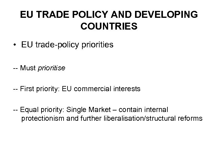 EU TRADE POLICY AND DEVELOPING COUNTRIES • EU trade-policy priorities -- Must prioritise --