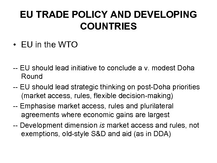 EU TRADE POLICY AND DEVELOPING COUNTRIES • EU in the WTO -- EU should