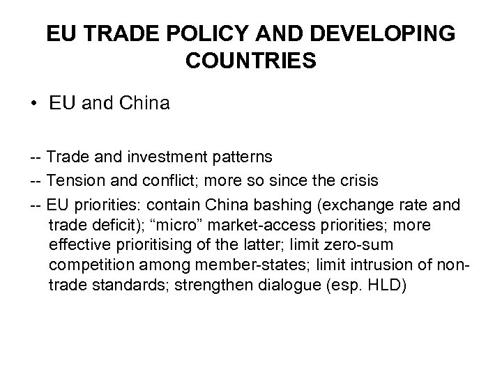 EU TRADE POLICY AND DEVELOPING COUNTRIES • EU and China -- Trade and investment