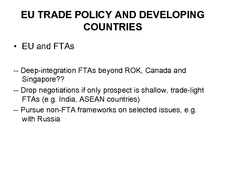 EU TRADE POLICY AND DEVELOPING COUNTRIES • EU and FTAs -- Deep-integration FTAs beyond