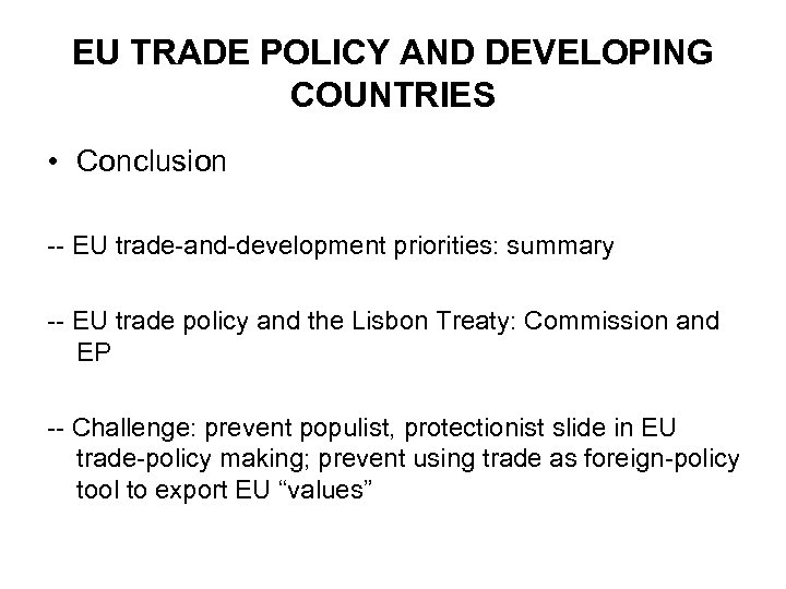 EU TRADE POLICY AND DEVELOPING COUNTRIES • Conclusion -- EU trade-and-development priorities: summary --