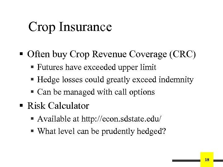 Crop Insurance § Often buy Crop Revenue Coverage (CRC) § Futures have exceeded upper