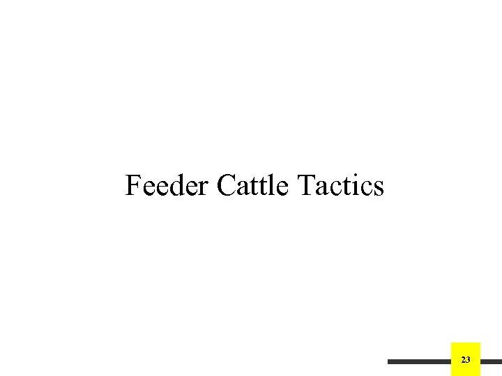 Feeder Cattle Tactics 23