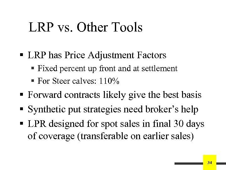 LRP vs. Other Tools § LRP has Price Adjustment Factors § Fixed percent up