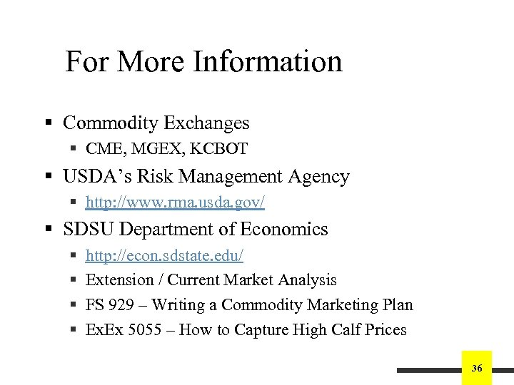 For More Information § Commodity Exchanges § CME, MGEX, KCBOT § USDA's Risk Management