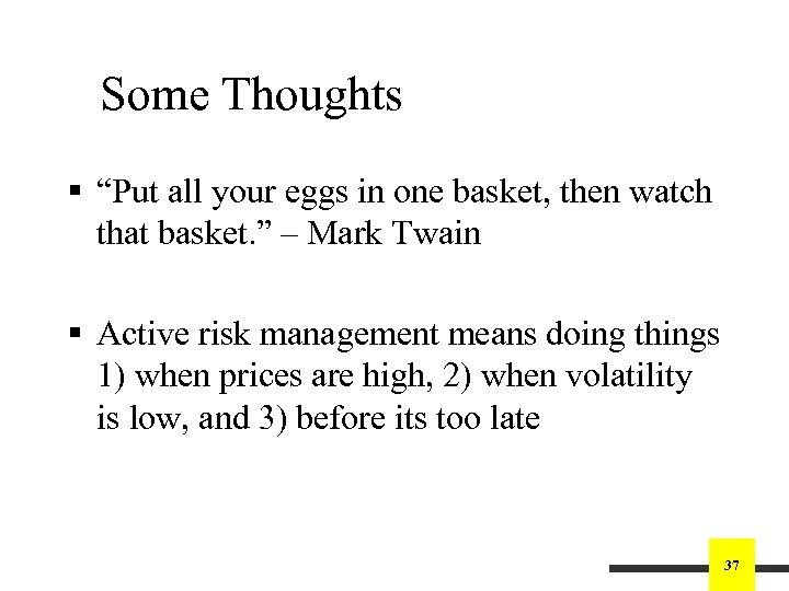 """Some Thoughts § """"Put all your eggs in one basket, then watch that basket."""