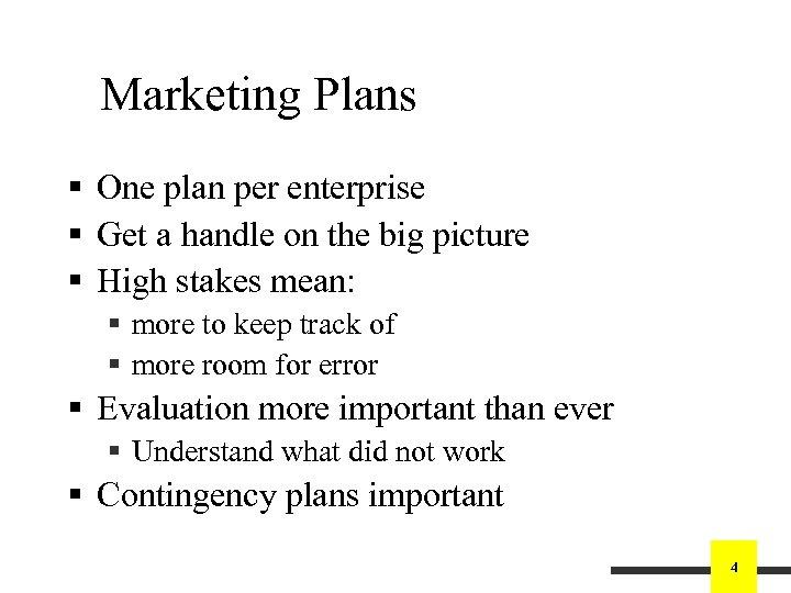 Marketing Plans § One plan per enterprise § Get a handle on the big