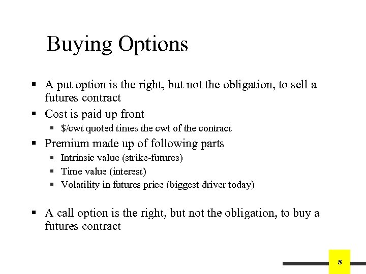 Buying Options § A put option is the right, but not the obligation, to
