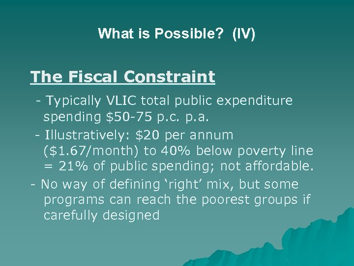 What is Possible? (IV) The Fiscal Constraint - Typically VLIC total public expenditure spending