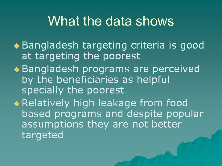 What the data shows u Bangladesh targeting criteria is good at targeting the poorest