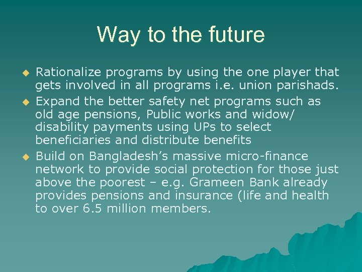 Way to the future u u u Rationalize programs by using the one player