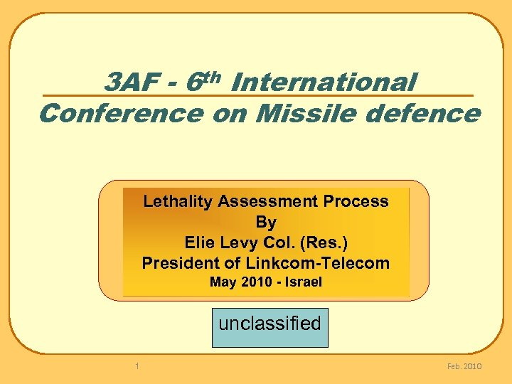 3 AF - 6 th International Conference on Missile defence Lethality Assessment Process By