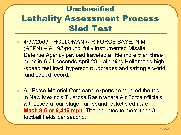 Unclassified Lethality Assessment Process Sled Test l 4/30/2003 - HOLLOMAN AIR FORCE BASE, N.