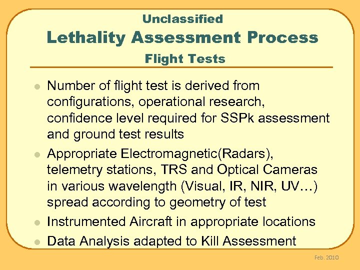 Unclassified Lethality Assessment Process Flight Tests l l Number of flight test is derived