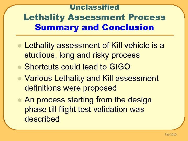 Unclassified Lethality Assessment Process Summary and Conclusion l l Lethality assessment of Kill vehicle
