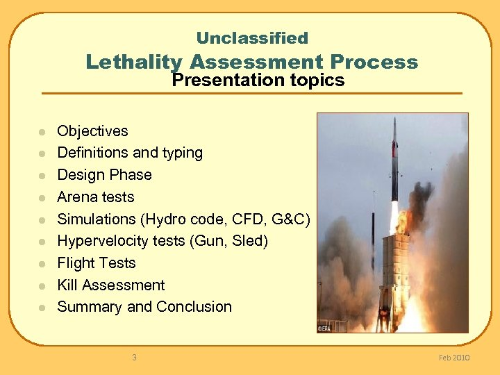 Unclassified Lethality Assessment Process Presentation topics l l l l l Objectives Definitions and