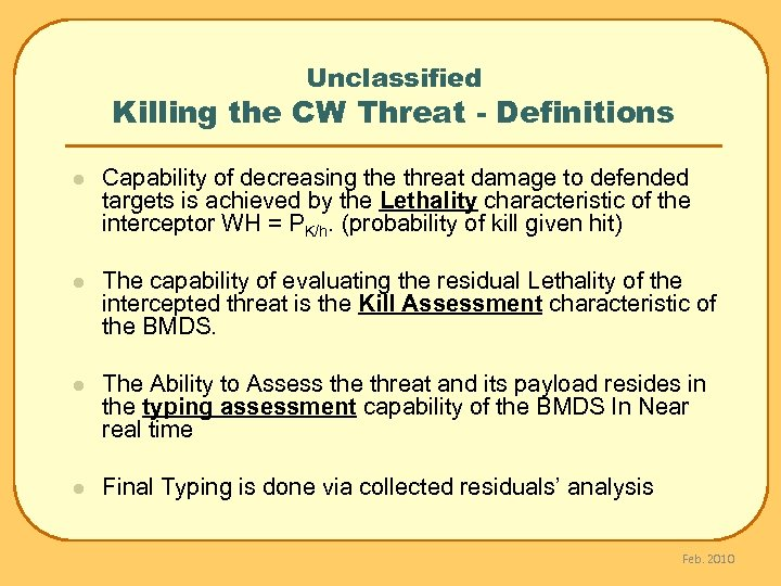 Unclassified Killing the CW Threat - Definitions l Capability of decreasing the threat damage
