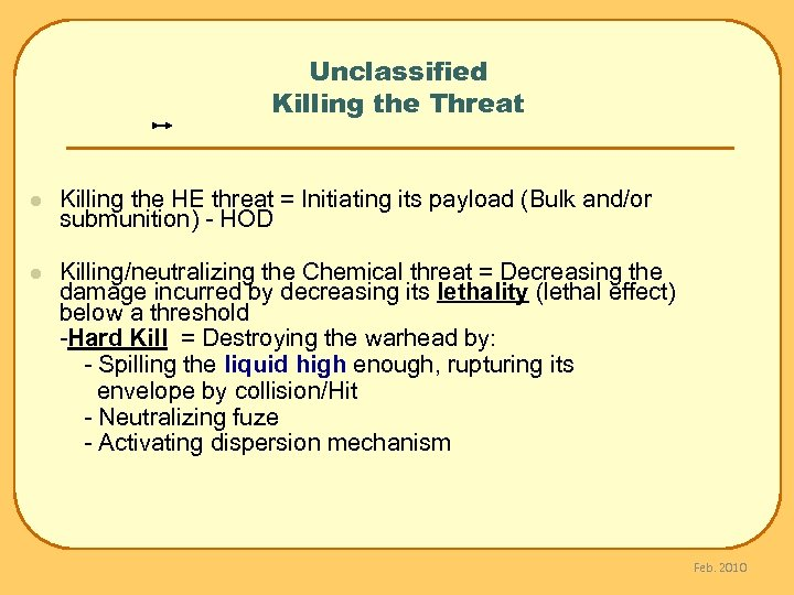 Unclassified Killing the Threat l Killing the HE threat = Initiating its payload (Bulk