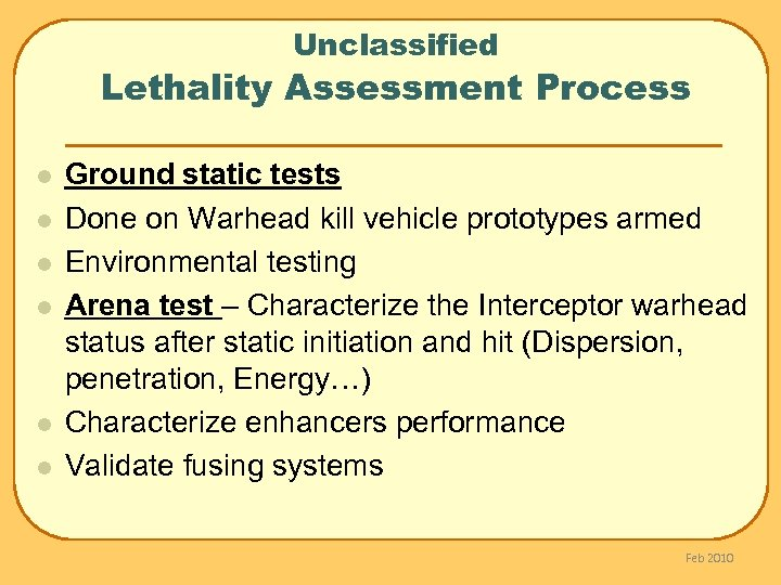 Unclassified Lethality Assessment Process l l l Ground static tests Done on Warhead kill