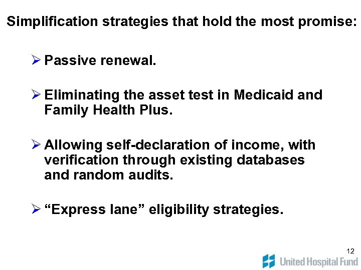 Simplification strategies that hold the most promise: Ø Passive renewal. Ø Eliminating the asset