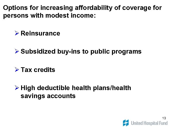 Options for increasing affordability of coverage for persons with modest income: Ø Reinsurance Ø