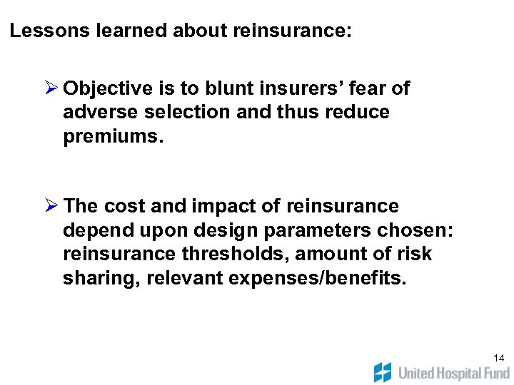 Lessons learned about reinsurance: Ø Objective is to blunt insurers' fear of adverse selection
