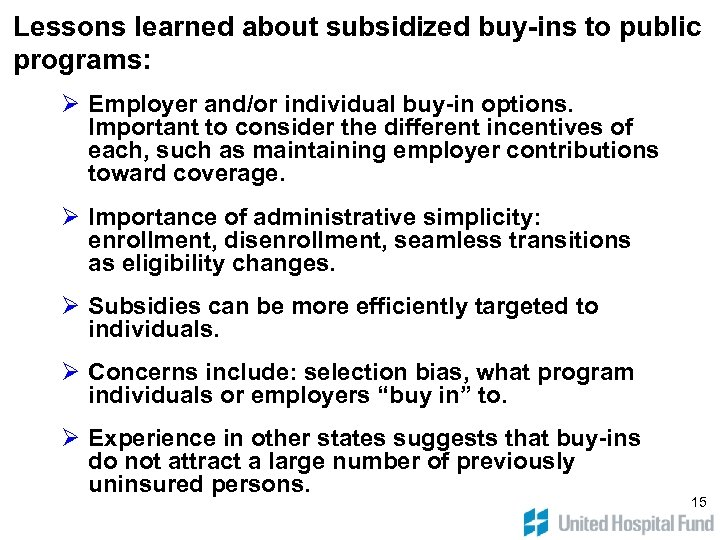 Lessons learned about subsidized buy-ins to public programs: Ø Employer and/or individual buy-in options.