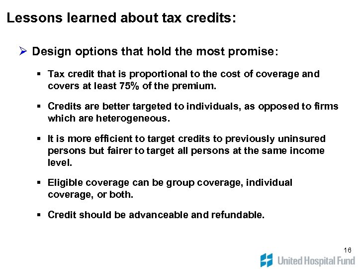 Lessons learned about tax credits: Ø Design options that hold the most promise: §