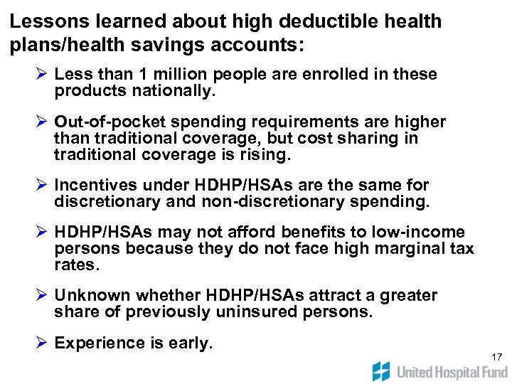 Lessons learned about high deductible health plans/health savings accounts: Ø Less than 1 million
