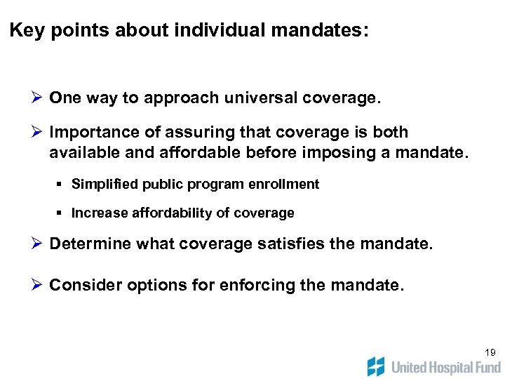 Key points about individual mandates: Ø One way to approach universal coverage. Ø Importance
