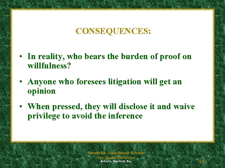CONSEQUENCES: • In reality, who bears the burden of proof on willfulness? • Anyone