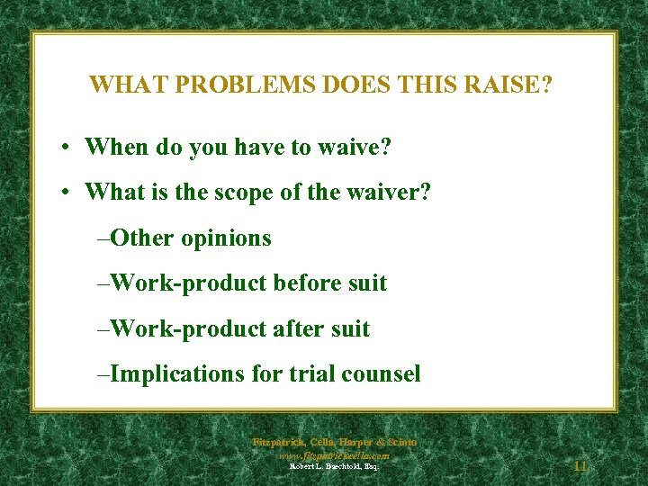 WHAT PROBLEMS DOES THIS RAISE? • When do you have to waive? • What