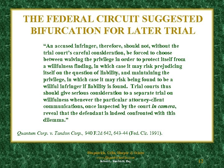 """THE FEDERAL CIRCUIT SUGGESTED BIFURCATION FOR LATER TRIAL """"An accused infringer, therefore, should not,"""